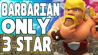 "getlinkyoutube.com-CLASH OF CLANS -BARBARIAN ONLY 3 STAR WTF! NO SPELLS!""FUNNY MOMENTS+TOWN HALL 10 SEXY RAIDS"" (WOW)"