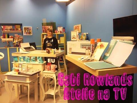 Gabi Rowlands - Participação Atelie na TV - Século 21 11-11-14