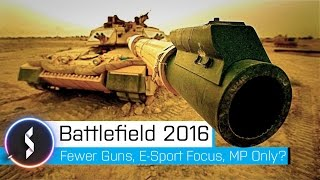 getlinkyoutube.com-Battlefield 2016 Fewer Guns, E-Sport Focus, MP Only?
