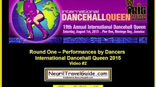 International Dancehall Queen 2015 – Round One – Performances - August 1, 2015 - Video #2