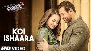 Koi Ishaara Force 2 Video Song | John Abraham, Sonakshi Sinha, Amaal Mallik | Armaan Malik |T-Series