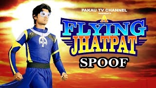 A Flying Jatt Spoof | A Flying Jhatpat | Hindi Comedy Video | Pakau TV Channel