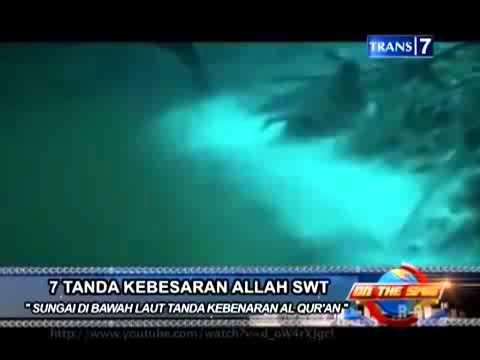 On The Spot  Trans 7    7 Tanda Kebesaran ALLAH SWT Sungai Di Laut Tanda Kebenaran Al Quran