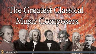 getlinkyoutube.com-The Greatest Classical Music Composers: Mozart, Beethoven, Bach, Tchaikovsky...
