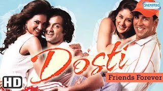 getlinkyoutube.com-Dosti {HD} - Akshay Kumar - Bobby Deol - Kareena Kapoor - Lara Dutta - Hindi Full Movie
