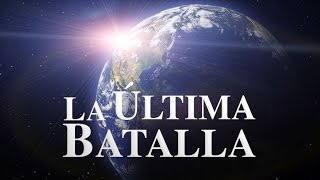 LA ULTIMA BATALLA - Película Adventista (Completa)