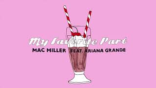Mac Miller - My Favorite Part (feat. Ariana Grande) (Official Audio)