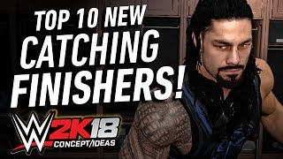 getlinkyoutube.com-WWE 2K18 Top 10 New Catching Finishers! (Concept/Ideas)