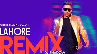 Remix: Lahore | Guru Randhawa | DJ Shadow Dubai  |  Remix 2018 | T-Series