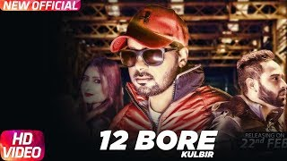 12 Bore (Full Video) | Kulbir | Latest Punjabi Song 2018 | Speed Records