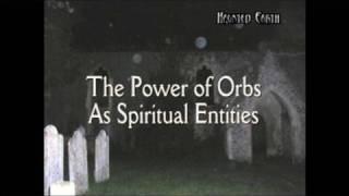 getlinkyoutube.com-THE POWER OF ORBS AS SPIRITUAL ENTITIES