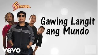 getlinkyoutube.com-Siakol - Gawing Langit Ang Mundo (Lyric Video)