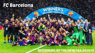 getlinkyoutube.com-FC Barcelona - Beginning Of The New Era | MOVIE 2014/15 (HD)