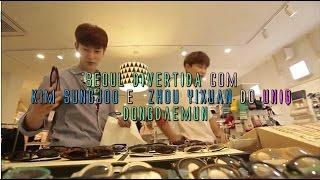 "01.11.16 UNIQ Sungjoo & Yixuan - ""SEOUL DIVERTIDA"" EP: Dongdaemun  (Legendado PT/BR)"