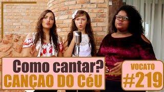 Como cantar? CANÇÃO DO CEU - Anderson Freire - VOCATO #219