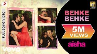 Behke Behke - Aisha | Sonam Kapoor | Abhay Deol | Lisa Haydon