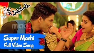 Super Machi Full Song : S/o Satyamurthy Full Video Song - Allu Arjun, Upendra, Sneha width=