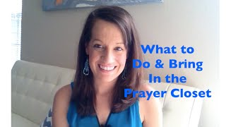 getlinkyoutube.com-What to Bring & Do in the Prayer Closet?