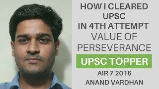 [AIR 7 IAS 2016] Value of Perseverance - How I cleared UPSC in 4th attempt - Anand Vardhan