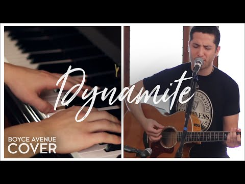 Dynamite - Taio Cruz (Boyce Avenue acoustic/piano cover) on iTunes‬ & Spotify