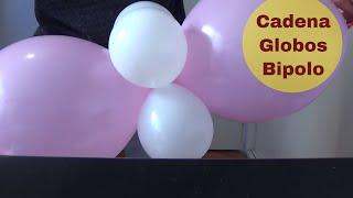 getlinkyoutube.com-cadena de globos bipolo