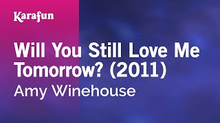 Karaoke Will You Still Love Me Tomorrow? (2011) - Amy Winehouse *
