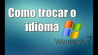 Como trocar o idioma do Windows 7 Home Premium, Start, Basic, Professional.