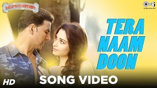 Tera Naam Doon - Its Entertainment   Akshay Kumar, Tamannaah, Atif Aslam   Latest Song Video