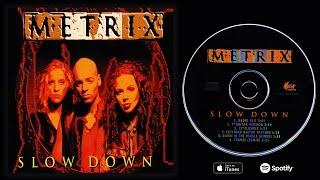 getlinkyoutube.com-Metrix - Slow Down (Full Maxi Single)