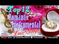 Top 12 - Romantic Instrumental : Hindi Love Songs   Audio Jukebox   Best Instrumental Music