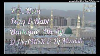 Dil Mein Ishq E Nabi   Dailogue Mix By DJSAM MSK&DJMANISH width=