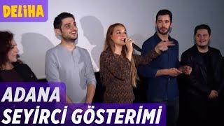 getlinkyoutube.com-Deliha - Adana Seyirci Gösterimi