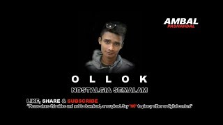 Ollok - Nostalgia Semalam (Official Lyric Video) | Ambal Pashandal Band
