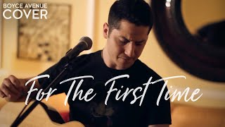 The Script - For The First Time (Boyce Avenue acoustic cover) on Apple & Spotify