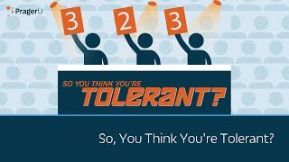 You Think You're Tolerant?