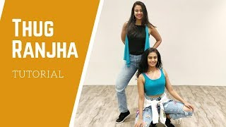 Thug Ranjha | Dance Tutorial | Team Naach Choreography