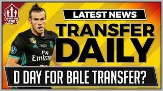 Bale To Man Utd Decided Today? Man Utd Transfer News