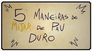 getlinkyoutube.com-5 MANEIRAS DE MIJAR DE PAU DURO