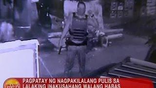 UB: Pagpatay sa lalaking inakusahang walang habas umanong namaril, iniimbestigahan