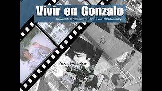 VIVIR EN GONZALO, el documental, 2013, 68'