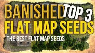 getlinkyoutube.com-Banished - TOP 3 FLAT MAP SEEDS! (The Best Flat Map Seeds for Growing a Large Town)