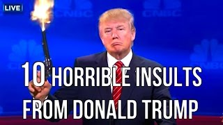 getlinkyoutube.com-10 Horrible Insults From Donald Trump