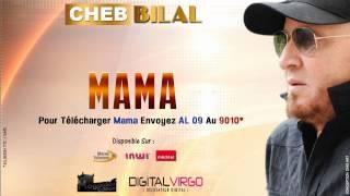 getlinkyoutube.com-Cheb Bilal  - Mama / 2014  شاب بلال - ماما