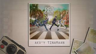 REO Brothers of Tacloban - Ako'y Tinamaan (Audio) 🎵