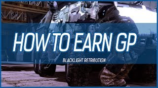 Blacklight Retribution | The Best Way to Earn GP