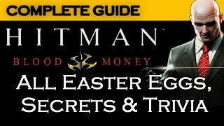Hitman Blood Money ALL Easter Eggs, Secrets & Trivia GUIDE