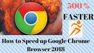 How To Make Google Chrome Faster 2018 : how to speed up google chrome windows 10