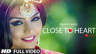 Rupinder Handa: Close To Heart (Full Video) New Romantic Punjabi Video 2015 | T Series Apna Punjab