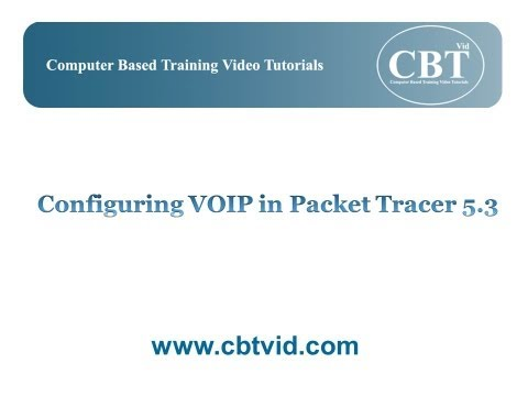 Configuring VoIP in Packet Tracer