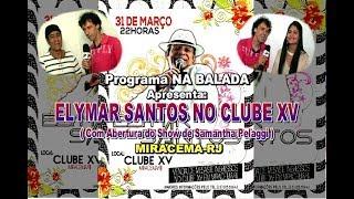 Na Balada-Elymar Santos no Clube XV